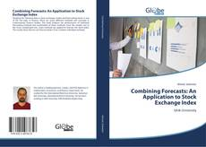 Copertina di Combining Forecasts: An Application to Stock Exchange Index