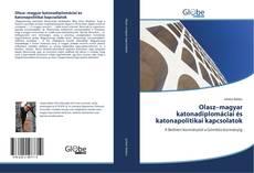 Bookcover of Olasz–magyar katonadiplomáciai és katonapolitikai kapcsolatok