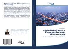 Borítókép a  A településszerkezet és a közigazgatási rendszer inkonzisztenciája - hoz