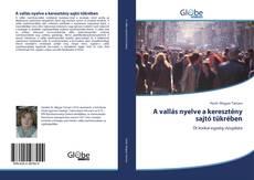 Couverture de A vallás nyelve a keresztény sajtó tükrében