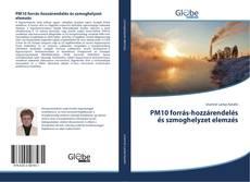 Borítókép a  PM10 forrás-hozzárendelés és szmoghelyzet elemzés - hoz