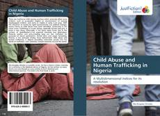 Bookcover of Child Abuse and Human Trafficking in Nigeria