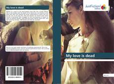 Bookcover of My love is dead