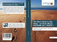 Bookcover of The Best Chest in the West - LA PLUS BELLE POITRINE DE L'OUEST !