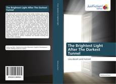 Bookcover of The Brightest Light After The Darkest Tunnel