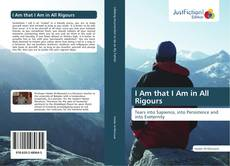 Bookcover of I Am that I Am in All Rigours