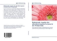 Bookcover of Bedeutende Aspekte des altersheterogenen Lernens in der Primarstufe