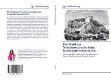 Bookcover of Die Wahl der Notationssprache beim Konsekutivdolmetschen