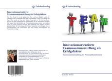 Buchcover von Innovationsorientierte Teamzusammenstellung als Erfolgsfaktor