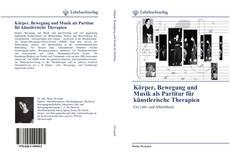 Körper, Bewegung und Musik als Partitur für künstlerische Therapien kitap kapağı