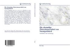 Buchcover von Die ehemalige Zisterzienserabtei von Szentgotthárd