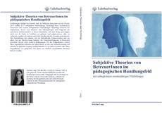 Buchcover von Subjektive Theorien von BetreuerInnen im pädagogischen Handlungsfeld
