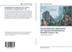 Borítókép a  Kommunikation (Relaunch) der eigenen Handelsmarke, Beispiel Galexis AG - hoz