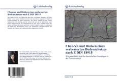 Обложка Chancen und Risiken eines verbesserten Bodenschutzes nach E DIN 18915
