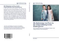 Couverture de Die Bedeutung von Peers in der Eingewöhnung in den Kindergarten