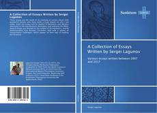 Обложка A Collection of Essays Written by Sergei Lagunov