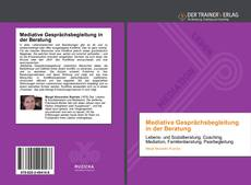 Bookcover of Mediative Gesprächsbegleitung in der Beratung
