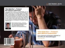"""Buchcover von """"Drei Statt Dry"""" - Trinkenddem Alkohol entkommen"""