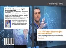 Обложка The 40 Most Successful Digital Business Models