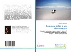 Bookcover of Comment créer la vie de ses rêves