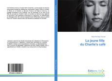 Bookcover of La jeune fille du Charlie's café