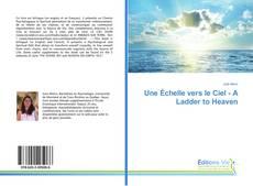 Capa do livro de Une Échelle vers le Ciel - A Ladder to Heaven