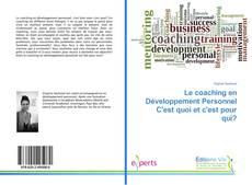 Bookcover of Le coaching en Développement Personnel C'est quoi et c'est pour qui?