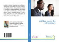 Bookcover of L'ADN du succès des entrepreneurs