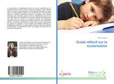 Couverture de Guide réflexif sur la scolarisation