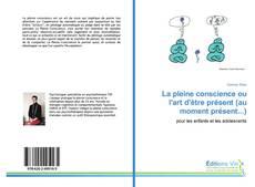 Portada del libro de La pleine conscience ou l'art d'être présent (au moment présent...)