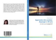 Bookcover of Apprendre être autiste-Asperger à 49 ans