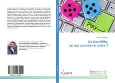 Bookcover of Le jeu vidéo, un jeu comme un autre ?