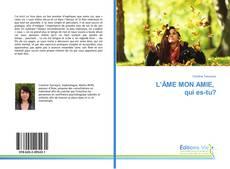 L'ÂME MON AMIE, qui es-tu?的封面