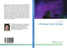 Bookcover of L'Art d'apprivoiser l'énergie