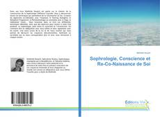 Bookcover of Sophrologie, Conscience et Re-Co-Naissance de Soi