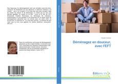 Bookcover of Déménagez en douceur, avec l'EFT