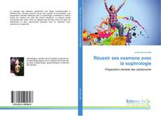 Bookcover of Réussir ses examens avec la sophrologie