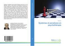 Couverture de Systèmes et paradoxes en psychothérapie