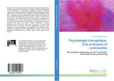 Psychologie énergétique. Cas pratiques et commentés的封面