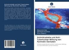 Antimikrobielle und Anti-Tuberkulose-Wirkung von Pyrimidin-Derivaten的封面