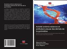 Portada del libro de Activité antimicrobienne et antituberculeuse des dérivés de la pyrimidine