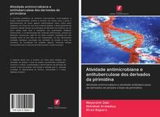 Capa do livro de Atividade antimicrobiana e antituberculose dos derivados da pirimidina
