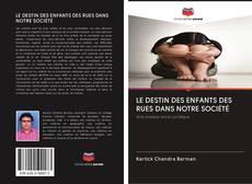 LE DESTIN DES ENFANTS DES RUES DANS NOTRE SOCIÉTÉ kitap kapağı