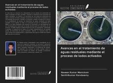 Portada del libro de Avances en el tratamiento de aguas residuales mediante el proceso de lodos activados