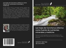Portada del libro de Las hojas de Corchorus olitorius como fuente de nutrientes minerales y medicina
