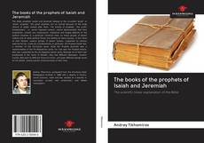 Bookcover of The books of the prophets of Isaiah and Jeremiah