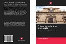 Capa do livro de A Igreja particular e sua organização