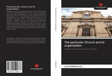 Bookcover of The particular Church and its organization