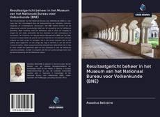 Resultaatgericht beheer in het Museum van het Nationaal Bureau voor Volkenkunde (BNE)的封面