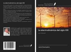 Bookcover of La electrodinámica del siglo XXI